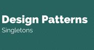 [C#] Giới thiệu Singleton trong Design Pattern - Duy nhất một thể hiện