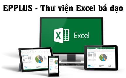 [C#] EPPLUS  thư viện Excel bá đạo trong lập trình csharp