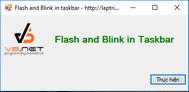 Hướng dẫn tạo hiệu ứng nhấp nháy ứng dụng dưới taskbar (flash and blink in taskbar) VB.NET
