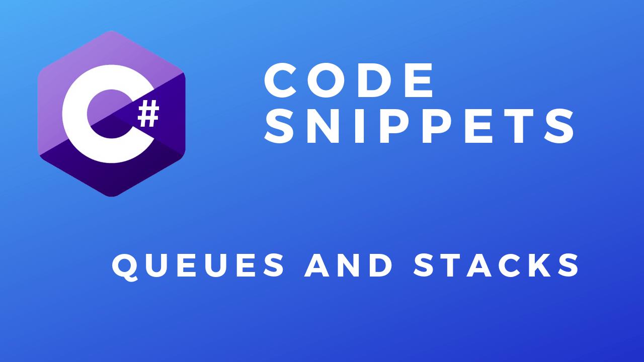 [C#] Hướng dẫn sử dụng ngăn xếp Stacks  và  hàng  đợi Queues trong Winform