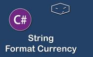 [C#] Hướng dẫn định dạng tiền tệ trong lập trình Csharp