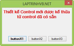 Phần 1 - Hướng dẫn tạo control mới kế thừa từ control khác (INHERIT)