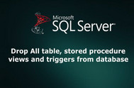 [SQLSERVER] Hướng dẫn xóa tất cả table, store procedure, view, trigger bằng T-SQL