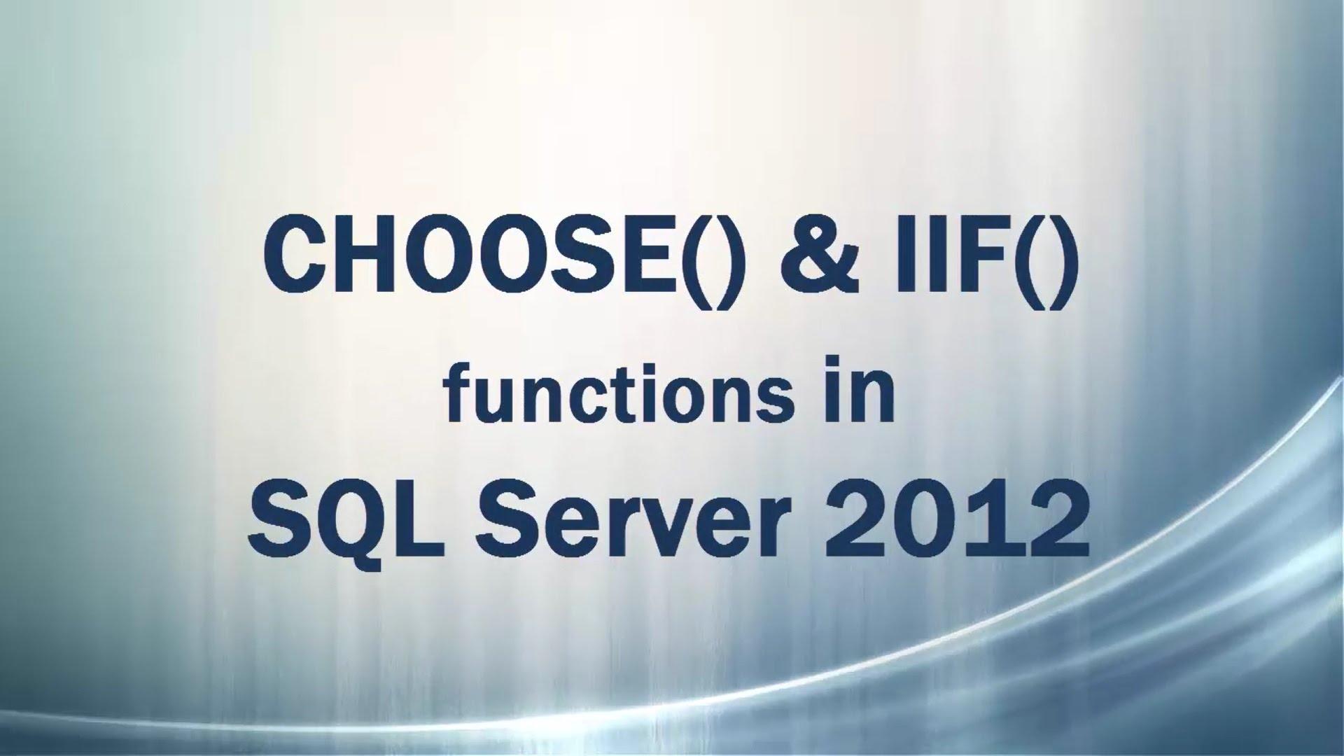 [SQLSERVER] Hướng dẫn sử dụng hàm CHOOSE và IIF trong SQLSERVER 2016