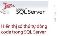 [SQL SERVER] Bật chức năng hiển thị số thứ tự dòng Code trong Sqlserver Management Studio