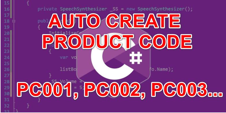 [C#] Hướng dẫn tạo mã tự động trên lập trình Winform