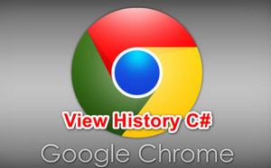 [C#] Hướng dẫn xem lịch sử các trang web đã truy cập trên Chrome Browser