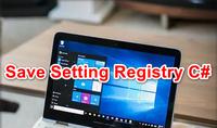 [C#] Lưu trạng thái các control trên Winform vào Registry Windows