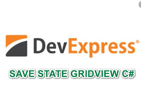 [DEVEXPRESS] Hướng dẫn lưu và tải lại trạng thái Gridview với GridViewRefreshHelper